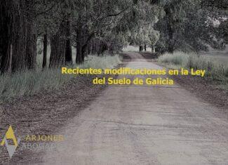 Recientes modificaciones en la Ley del Suelo de Galicia